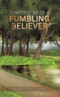 Confessions of a Fumbling Believer - Book