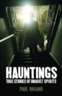Hauntings True Stories of Unquiet Spirits - Book