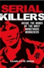 Serial Killers Inside the Minds of the Most Monstrous Murderers - Book