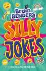 Brain Benders: Silly Jokes - Book