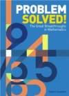 Problem Solved! : The Great Breakthroughs in Mathematics - Book
