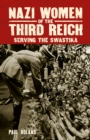 Nazi Women of the Third Reich : Serving the Swastika - Book