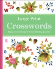 Large Print Crosswords : Enjoy the challenge of these diverting puzzles - Book
