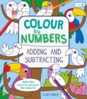 Colour by Numbers: Adding and Subtracting - Book