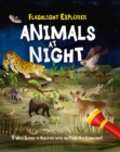 Flashlight Explorers: Animals at Night : 5 Wild Scenes to Discover with the Press-Out Flashlight - Book