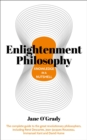 Enlightenment Philosophy in a Nutshell : The complete guide to the great revolutionary philosophers, including Rene Descartes, Jean-Jacques Rousseau, Immanuel Kant, and David Hume - Book