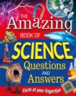 The Amazing Book of Science Questions and Answers : Facts at your fingertips - eBook