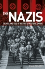 The Nazis : The Rise and Fall of History's Most Evil Empire - Book