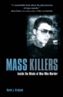 Mass Killers : Inside the Minds of Men Who Murder - Book