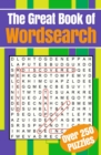 The Great Book of Wordsearch : Over 250 puzzles - Book