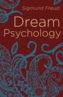 Dream Psychology : Psychoanalysis for Beginners - Book
