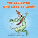 The Alligator Who Liked To Jump - Book