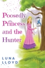 The Poosedly Princess and the Hunter - Book