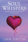 Soul Whispers: Micropoetry For The Pockets Of Your Heart - Book