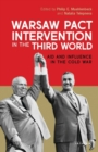 Warsaw Pact Intervention in the Third World : Aid and Influence in the Cold War - Book