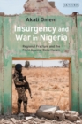 Insurgency and War in Nigeria : Regional Fracture and the Fight Against Boko Haram - Book
