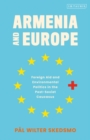 Armenia and Europe : Foreign Aid and Environmental Politics in the Post-Soviet Caucasus - Book
