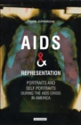 AIDS and Representation : Portraits and Self Portraits During the AIDS Crisis in America - Book