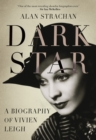 Dark Star : A Biography of Vivien Leigh - Book