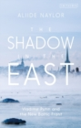 The Shadow in the East : Vladimir Putin and the New Baltic Front - Book