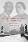 Life and Love in Nazi Prague : Letters from an Occupied City - Book