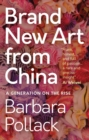 Brand New Art From China : A Generation on the Rise - Book
