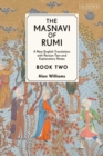 The Masnavi of Rumi, Book Two : A New English Translation with Explanatory Notes - Book