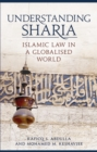 Understanding Sharia : Islamic Law in a Globalised World - Book