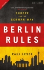 Berlin Rules : Europe and the German Way - Book