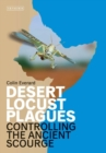 Desert Locust Plagues : Controlling the Ancient Scourge - Book