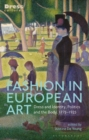 Fashion in European Art : Dress and Identity, Politics and the Body, 1775-1925 - Book