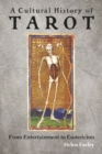 A Cultural History of Tarot : From Entertainment to Esotericism - Book