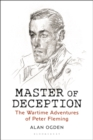 Master of Deception : The Wartime Adventures of Peter Fleming - Book