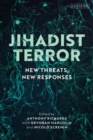 Jihadist Terror : New Threats, New Responses - eBook