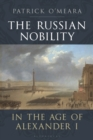 The Russian Nobility in the Age of Alexander I - eBook