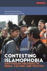 Contesting Islamophobia : Anti-Muslim Prejudice in Media, Culture and Politics - eBook
