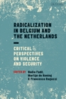 Radicalization in Belgium and the Netherlands : Critical Perspectives on Violence and Security - eBook