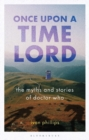 Once Upon a Time Lord : The Myths and Stories of Doctor Who - eBook