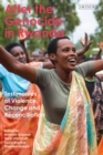 After the Genocide in Rwanda : Testimonies of Violence, Change and Reconciliation - Book