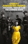 China's Forgotten People : Xinjiang, Terror and the Chinese State - eBook