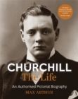 Churchill: The Life : An authorised pictorial biography - Book