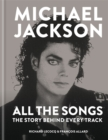 Michael Jackson: All the Songs : The Story Behind Every Track - Book