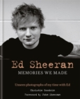 Ed Sheeran: Memories we made : Unseen Photographs of My Time With Ed - Book