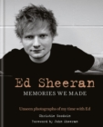 Ed Sheeran: Memories we made : Unseen photographs of my time with Ed - eBook