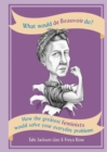 What Would de Beauvoir Do : How the greatest feminists would solve your everyday problems - eBook