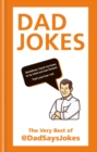 Dad Jokes : The very best of @DadSaysJokes - eBook