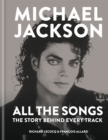 Michael Jackson: All the Songs : The Story Behind Every Track - eBook