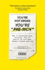 You're Not Broke You're Pre-Rich : How to streamline your finances, stay in control of your bank balance and have more GBPGBPGBP - Book