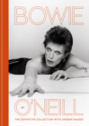 Bowie by O'Neill : The definitive collection with unseen images - eBook