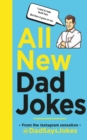 All New Dad Jokes : The perfect gift from the Instagram sensation @DadSaysJokes - eBook